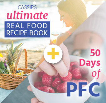 Cassies ultimate real food recipe book digital 50 days of pfc cassies ultimate real food recipe book forumfinder Choice Image
